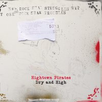 Dry & High Deluxe — Hightown Pirates