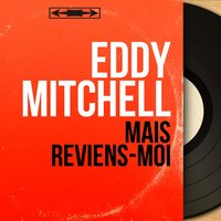Mais reviens-moi — Jean Bouchéty, Eddy Mitchell, Opera House Orchestra