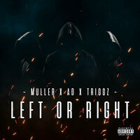 Left or Right — AD, Muller, Triggz