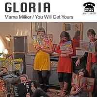 Gloria - Mama Milker/You Will Get Yours - Ample Play Records — Gloria