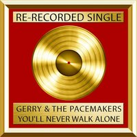 You'll Never Walk Alone — Gerry & The Pacemakers