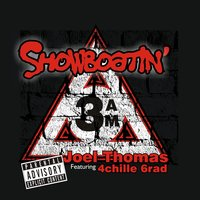 Showboatin' — Joel Thomas, 4chille 6rad