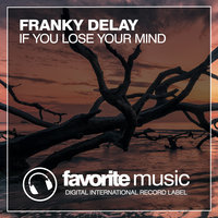 If You Lose Your Mind — Franky Delay