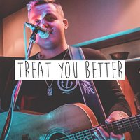 Treat You Better — Jake Davey