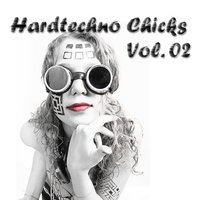 Hardtechno Chicks, Vol.02 — сборник