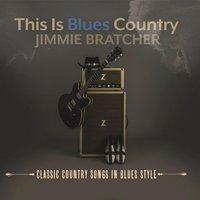 This Is Blues Country — Jimmie Bratcher