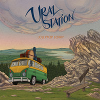Ural Station — Lollypop Lorry