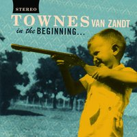 In the Beginning — Townes Van Zandt
