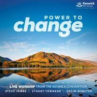 Power to Change: Live Worship From the Keswick Convention — Keswick
