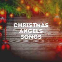 Christmas Angels Songs — The Xmas Specials, Christmas Songs, Voices of Christmas, Christmas Songs, Voices Of Christmas, The Xmas Specials, Николай Андреевич Римский-Корсаков