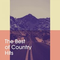 The Best of Country Hits — Country Music Masters, Country Playlist Masters, New country Collective, New Country Collective, Country Music Masters, Country Playlist Masters