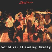 World War II and My Family — Briza