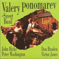 Live at Sweet Basil — Peter Washington, Victor Jones, John Hicks, Valery Ponomarev, Don Braden, Valery Ponamarev