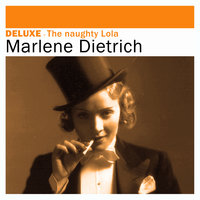 Deluxe: The Naughty Lola — Marlene Dietrich