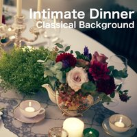 Intimate Dinner Classical Background — сборник