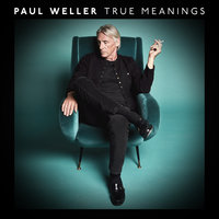 True Meanings — Paul Weller