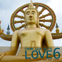 From Goa With Love 6 - 50 Psy-Trance & Goa Tunes — сборник