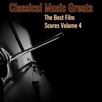 Classical Music Greats - Best Film Scores, Vol. 4 — сборник