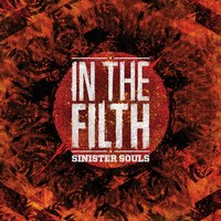 In The Filth — Sinister Souls