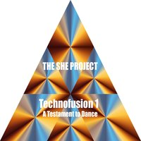 Technofusion 1 (A Testament to Dance) — The She Project