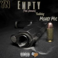 Empty — YN, Money Mic