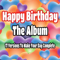 Happy Birthday The Album 17 Versions To Make Your Day Complete