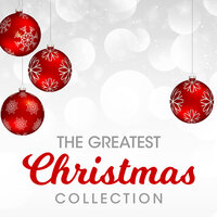 The Greatest Christmas Collection — The Galway Christmas Singers
