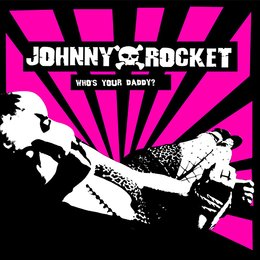 Who's Your Daddy? — Johnny Rocket