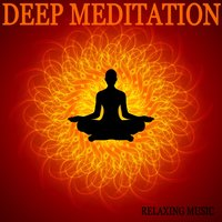 Deep Meditation — Deep Meditative Peace Sounds, Lullabies for Deep Meditation & Kundalini: Yoga, Meditation, Relaxation, Relaxing Music Therapy