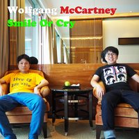 Smile or Cry — Wolfgang McCartney