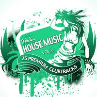 This Is...House Music, Vol. 6 — сборник