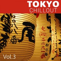Tokyo Chillout, Vol. 3 — сборник
