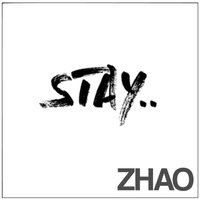 Stay — Zhao