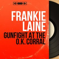 Gunfight at the O.K. Corral — Frankie Laine