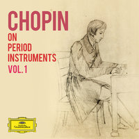 Chopin on Period Instruments Vol. 1 — сборник