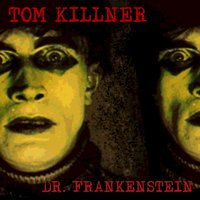 Dr. Frankenstein — Tom Killner
