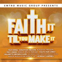Emtro Music Group Presents Faith It Til You Make It — сборник