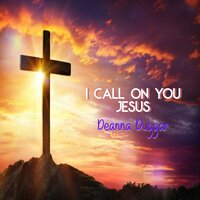 I Call on You Jesus — Deanna Duggar