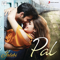 Pal — Javed - Mohsin, Arijit Singh, Shreya Ghoshal