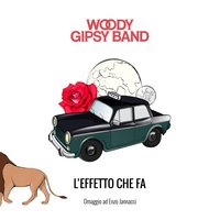 L'effetto che fa — Woody Gipsy Band