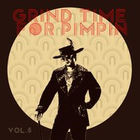 Grind Time For Pimpin,Vol.5 — сборник