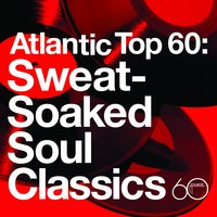 Atlantic Top 60: Sweat-Soaked Soul Classics — сборник