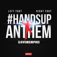 Left Foot, Right Foot (#HandsUpAnthem) — iLoveMemphis