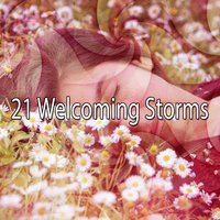 21 Welcoming Storms — Meditation Rain Sounds