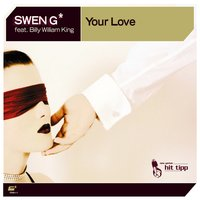 Your Love — Swen G* feat. Billy William King