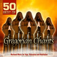 50 Best of Gregorian Chants — Choir of the Vienna Hofburgkapelle, Josef Schabasser, Benedictine Monks of the Wandrille de Fontenelle Monastry & Dom Lucien David