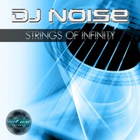 Strings of Infinity — DJ Noise