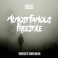 Almost Famous Freestyle — Breeze