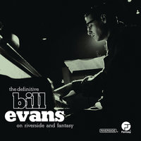 The Definitive Bill Evans on Riverside and Fantasy — Bill Evans