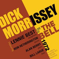 Live at the Bell 1972 — Dick Morrissey